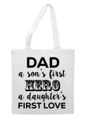 Dad A Sons First Hero A Daughters First Love Tote Bag Shopper