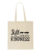 Kill Them With Kindess Tote Bag Shopper