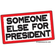 Someone else for President