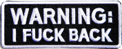 WARNING I FUCK BACK Bad Boy Funny Motorcycles Outlaw Hog MC Lady Biker Rider Jacket T-shirt Patch Sew Iron on Embroidered Sign Badge