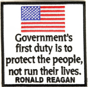 GOVERNMENT'S FIRST DUTY IS TO PROTECT THE PEOPLE, NOT RUN THEIR LIVES RONALD REAGAN PATCH - Colour - Veteran Owned Business.