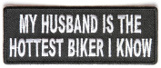 MY HUSBAND IS THE HOTTEST BIKER I KNOW PATCH - Colour - Veteran Owned Business.