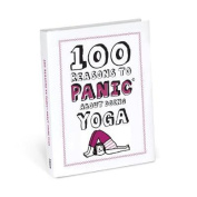 100 Reasons to Panic About Yoga Book