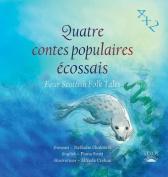 Quatre Contes Populaires Ecossais [FRE]