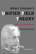 Albert Einstein's Unified Field Theory