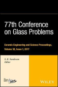 77th Conference on Glass Problems, Volume 38, Issue 1