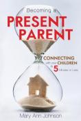 Becoming a Present Parent