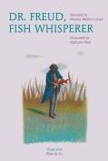 Dr. Freud, Fish Whisperer