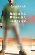 Breaking Bad, Breaking Out, Breaking Even