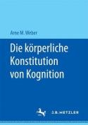 Die Korperliche Konstitution Von Kognition [GER]