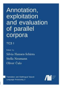 Annotation, Exploitation and Evaluation of Parallel Corpora