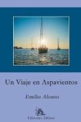Un Viaje En Aspavientos [Spanish]