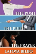 The Push the Pull and the Prayer