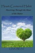 The Heart-Centered Habit