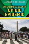 Critical Perspectives on the Opioid Epidemic