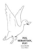 Fly, Sebastian, Fly!