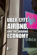 Uber, Lyft, Airbnb, and the Sharing Economy (Opposing Viewpoints