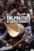 The Politics of Water Scarcity (Opposing Viewpoints