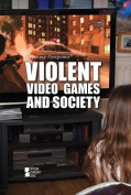 Violent Video Games and Society (Opposing Viewpoints