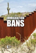 Immigration Bans (Opposing Viewpoints
