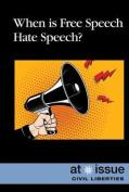 When Is Free Speech Hate Speech? (At Issue