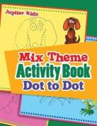 Mix Theme Activity Book Dot to Dot