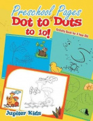 Preschool Pages of Dot to Dots to 10!