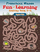 Preschool Mazes for Fun and Learning