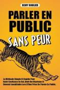 Parler En Public Sans Peur [FRE]