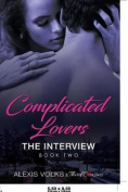 Complicated Lovers - The Interview