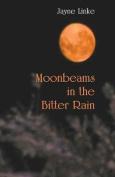 Moonbeams in the Bitter Rain
