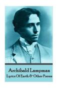 Archibald Lampman - Lyrics of Earth & Other Poems