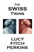 Lucy Fitch Perkins - The Swiss Twins