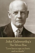 John Galsworthy - The Silver Box