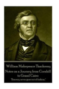 William Makepeace Thackeray - Notes on a Journey from Cornhill to Grand Cairo