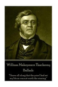 William Makepeace Thackeray - Ballads