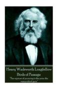 Henry Wadsworth Longfellow - Birds of Passage