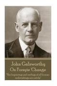 John Galsworthy - On Forsyte 'Change