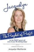 Jacquelyn - The Prophet of Profit