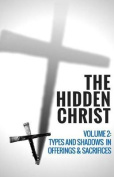 The Hidden Christ Volume 2