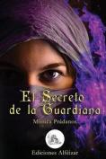 El Secreto de La Guardiana [Spanish]