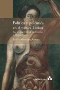 Politica y Polemica En America Latina. Las Revistas Casa de Las Americas y Mundo Nuevo [Spanish]