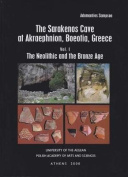 The Sarakenos Cave at Akraephnion, Boeotia, Greece Vol. I