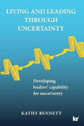 Living and Leading Through Uncertainty