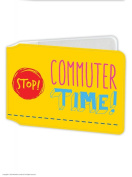 Funny Humorous 'Stop! Commuter Time' Novelty Travelcard Holder / Oyster Wallet