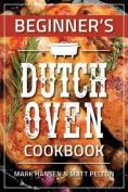 Beginner's Dutch Oven Cookbook