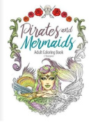 Pirates and Mermaids Adult Coloring Book