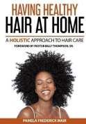Having Healthy Hair at Home