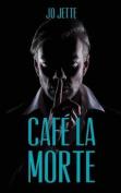 Cafe La Morte