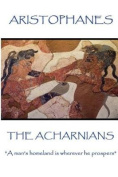 Aristophanes - The Acharnians